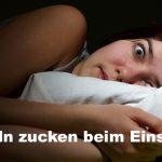 Muskelzuckungen beim Einschlafen